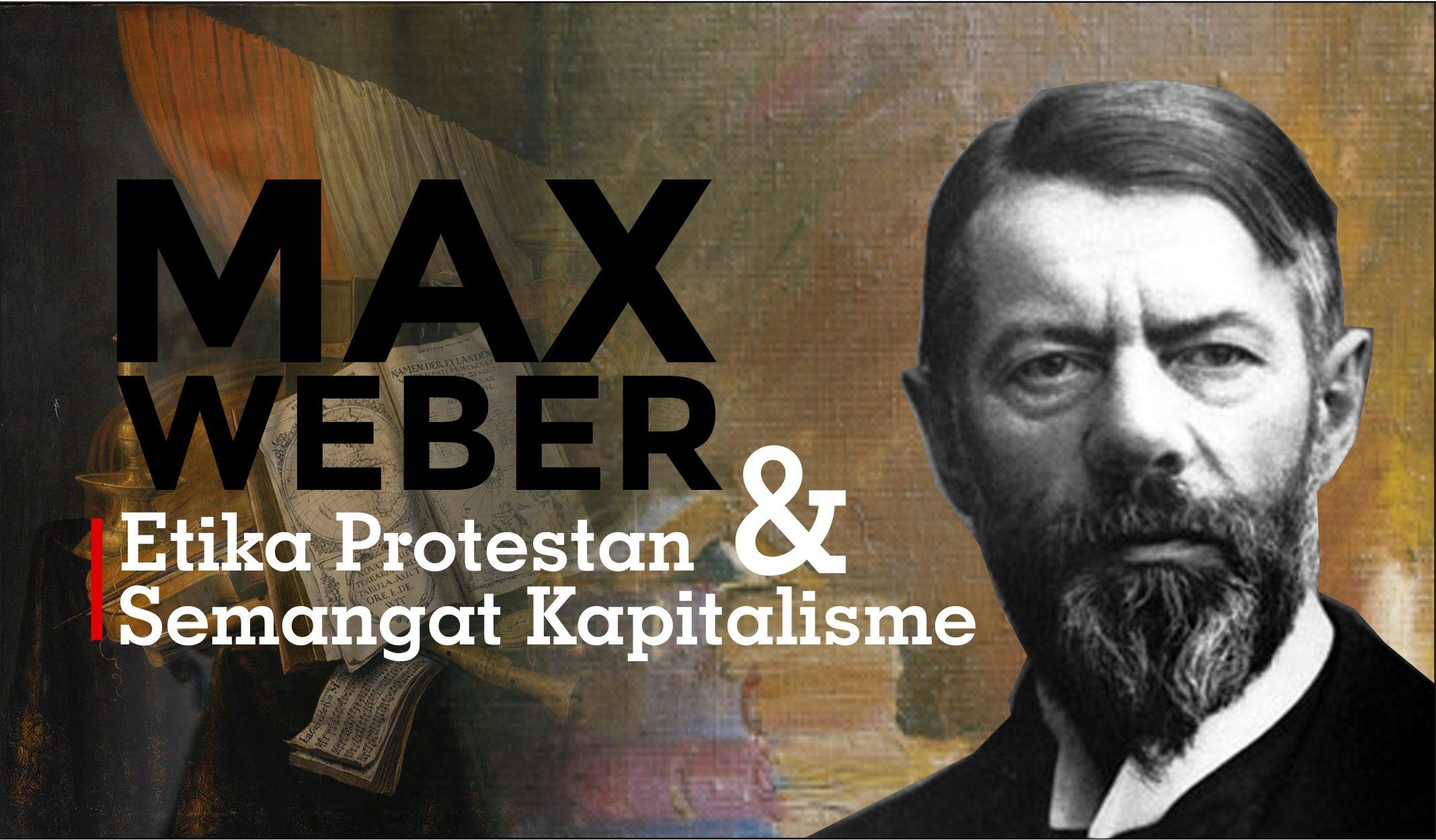 Max weber Etika Protestan Dan Semangat Kapitalisme